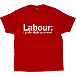 labour I prefer their early work